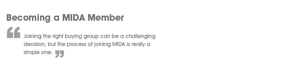 Becoming a MIDA Member! - Joining any buying group can be a difficult decision, but joining MIDA can be a simple one!